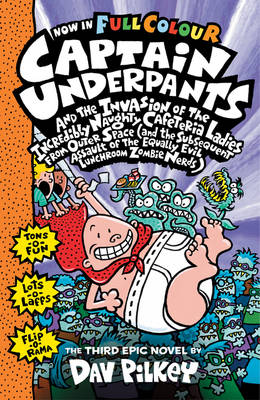Capt Underpants & the Invasion of the Incredibly Naughty Cafeteria Ladies by Dav Pilkey
