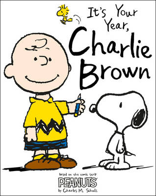 Peanuts: It's Your Year, Charlie Brown! A Year in the Life of Charlie Brown by