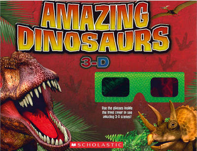 Amazing Dinosaurs 3-D by Nancy Honovich