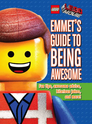 Emmet's Guide to Being Awesome by Ace Landers
