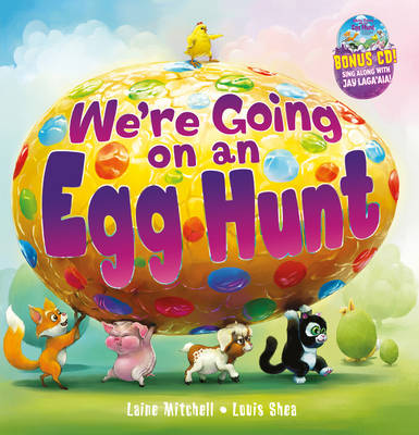 We're Going on an Egg Hunt by Laine Mitchell