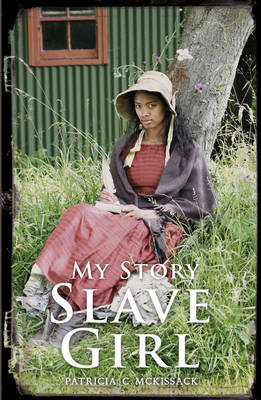 Slave Girl The Diary of Clotee, Virginia, USA 1859 by Patricia C. McKissack