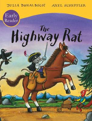 The Highway Rat Early Reader by Julia Donaldson