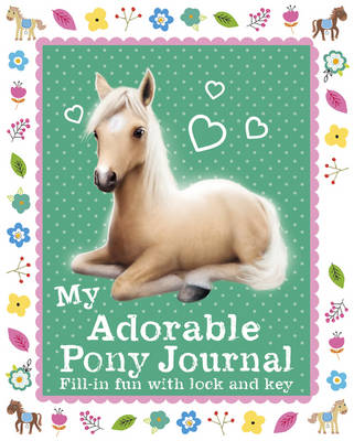 My Adorable Pony Journal by