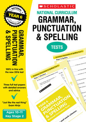 Grammar, Punctuation and Spelling Test - Year 6 by Lesley Fletcher, Graham Fletcher