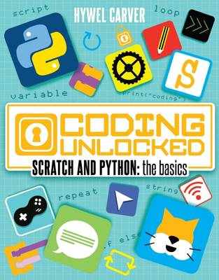 Scratch and Python: The Basics by Hywel Carver