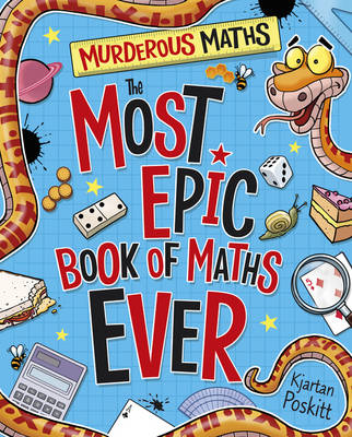 The Most Epic Book of Maths Ever by Kjartan Poskitt