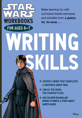Star Wars Workbooks: Writing Skills - Ages 6-7 by Scholastic
