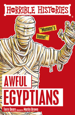 Awful Egyptians by Terry Deary, Martin Brown