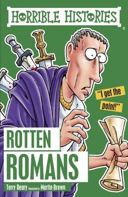Rotten Romans by Terry Deary, Martin Brown