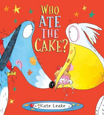Who Ate the Cake? by Kate Leake