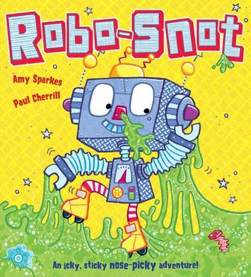 Robo-Snot by Amy Sparkes