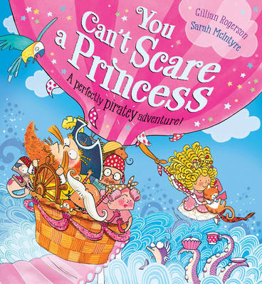 You Can't Scare a Princess! by Gillian Rogerson
