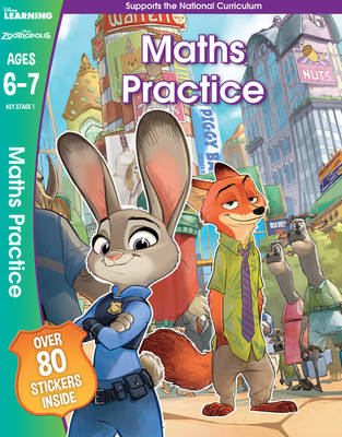 Zootropolis - Maths Practice, Ages 6-7 by