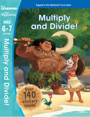 Moana: Multiply and Divide! (Ages 6-7) by Scholastic