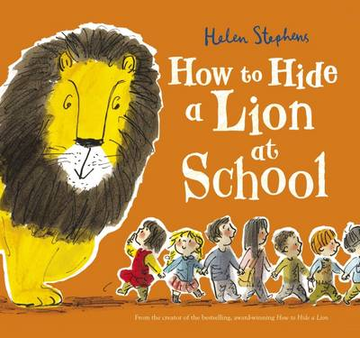 How to Hide a Lion at School by Helen Stephens