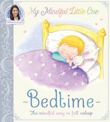 My Mindful Little One: Bedtime by Bernadette Carelse