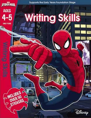 Spider-Man: Writing Skills, Ages 4-5 by Scholastic
