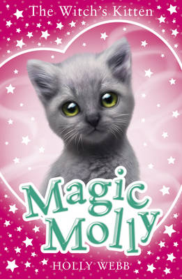 Magic Molly: The Witch's Kitten by Holly Webb