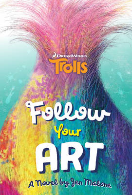 Trolls: Follow Your Art by Scholastic