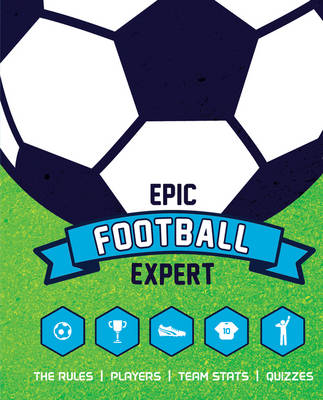 Epic Football Expert by Kevin Pettman