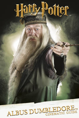Cinematic Guide: Albus Dumbledore by Scholastic