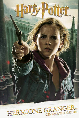 Cinematic Guide: Hermione Granger by Scholastic