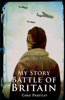 Battle of Britain by Chris Priestley