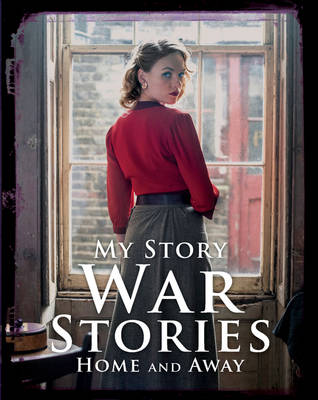 War Stories: Home and Away by Jill Atkins, Vince Cross, Sue Reid