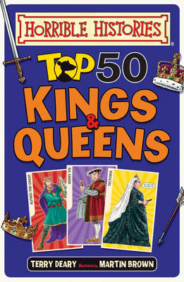 Top 50 Kings and Queens by Terry Deary