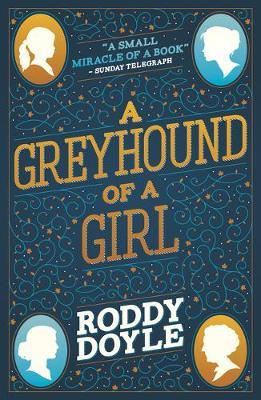 A Greyhound of a Girl by Roddy Doyle