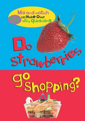 Mix and Match Do Strawberries Go Shopping? by