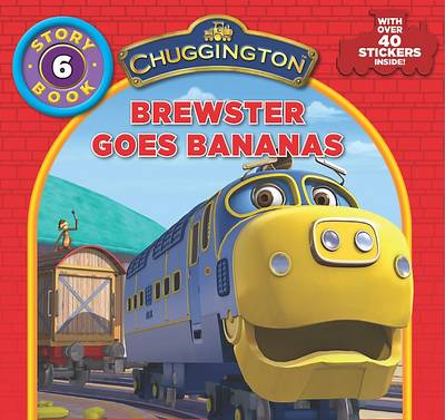 Chuggington Storybook Brewster Goes Bananas by