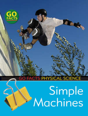 Simple Machines Physical Science by Ian Rohr