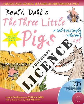 Roald Dahl's the Three Little Pigs Photocopy Licence For Private Performances Which Require Photocopying of Material by