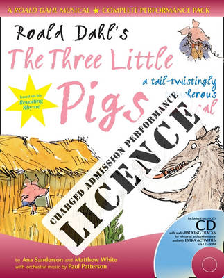 Roald Dahl's the Three Little Pigs Performance Licence (Admission Fee) For Public Performances at Which an Admission Fee is Charged by Alison Noice