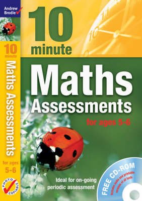 Ten Minute Maths Assessments Ages 5-6 by Andrew Brodie