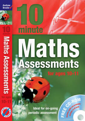 Ten Minute Maths Assessments Ages 10-11 by Andrew Brodie