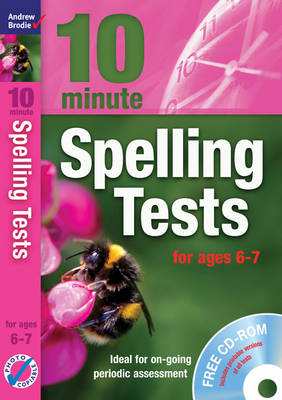 Ten Minute Spelling Tests for Ages 6-7 by Andrew Brodie