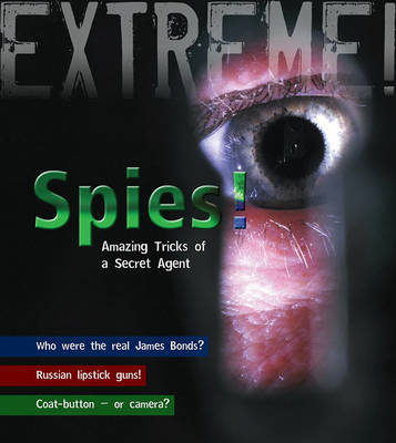 Spies! Amazing Tricks of a Secret Agent by James De Winter
