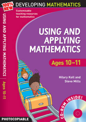 Using and Applying Mathematics: Ages 10-11 by Hilary Koll, Steve Mills