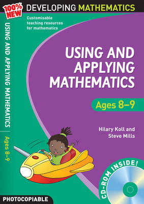 Using and Applying Mathematics: Ages 8-9 by Hilary Koll, Steve Mills