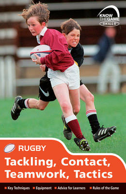 Skills: Rugby - Tackling, Contact, Teamwork, Tactics by Simon Jones