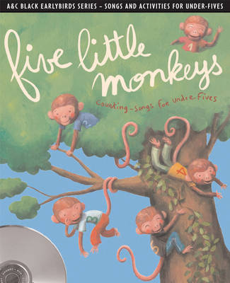Earlybirds Five Little Monkeys: Counting Songs and Activities for Under Fives by Emily Skinner