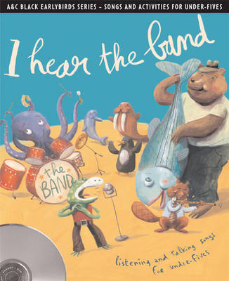 I Hear the Band Listening and Talking Songs for Under-fives by Emily Skinner