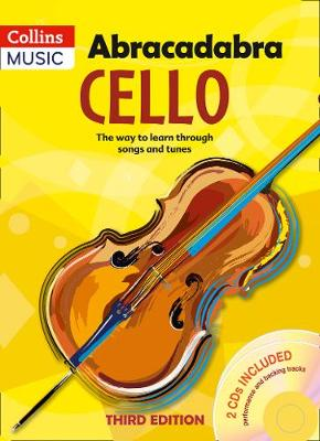 Abracadabra Cello (Pupil's book + 2 CDs): The Way to Learn Through Songs and Tunes by Maja Passchier