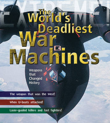 War Machines The Deadliest Weapons in History by Martin J Dougherty