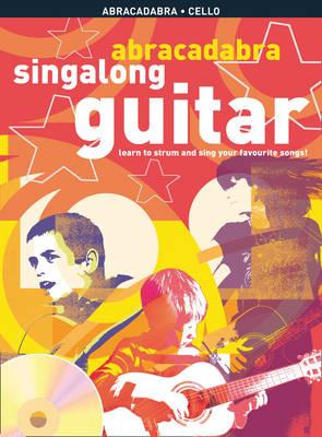 Abracadabra Guitar,Abracadabra Abracadabra Singalong Guitar Learn Guitar with 30 Singalong Greats by
