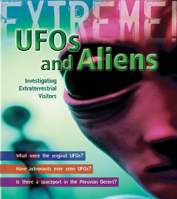 UFOs and Aliens Investigating Extraterrestrial Visitors by Paul Mason
