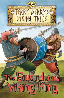 The Sword of the Viking King by Terry Deary